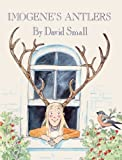 Imogene's Antlers (Turtleback School & Library Binding Edition) (Reading Rainbow Readers (Pb)) (080857924X) by Small, David