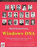 img - for Professional Windows DNA: Building Distributed Web Applications with VB, COM+, MSMQ, SOAP, and ASP book / textbook / text book