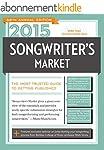 2015 Songwriter's Market: Where & How...