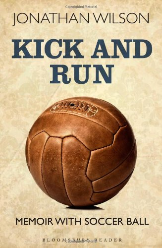 Kick and Run: Memoir With Soccer Ball (Bloomsbury Reader)