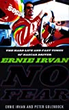 img - for By Ernie Irvan No Fear: Ernie Irvan: The Nascar Driver's Story of Tragedy and Triumph (1st First Edition) [Hardcover] book / textbook / text book