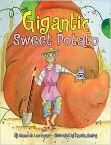 Gigantic Sweet Potato, The: Dianne De Las Casas, Marita Gentry
