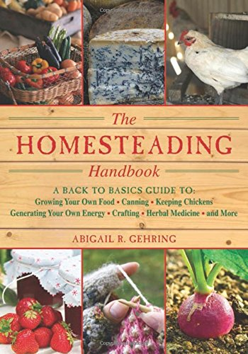 the-homesteading-handbook-a-back-to-basics-guide-to-growing-your-own-food-canning-keeping-chickens-g