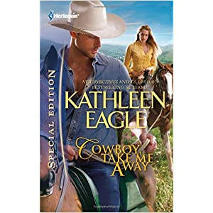 Cowboy, Take Me Away by Kathleen Eagle