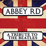 Abbey Road: Tribute to the Beatles Beatles