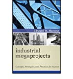 img - for [ Industrial Megaprojects: Concepts, Strategies, and Practices for Success ] By Merrow, Edward W ( Author ) [ 2011 ) [ Hardcover ] book / textbook / text book