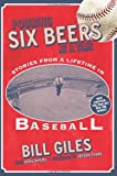 img - for Pouring Six Beers at a Time: And Other Stories from a Lifetime in Baseball book / textbook / text book