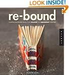 Re-Bound: Creating Handmade Books fro...