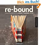 Re-Bound: Creating Handmade Books fro...