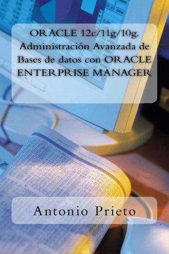 oracle-12c-11g-10g-administracion-avanzada-de-bases-de-datos-con-oracle-enterprise-manager