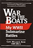 War in the Boats: My WWII Submarine Battles