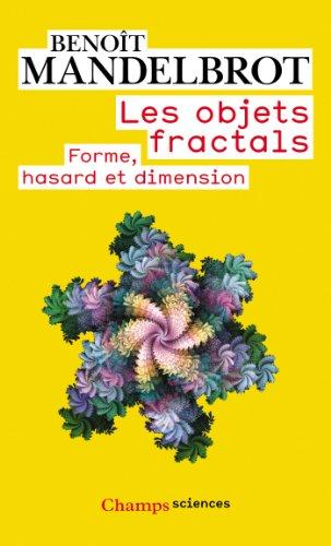 Les objets fractals: forme, hasard et dimension - B. Mandelbrot - Crédits Amazon : http://goo.gl/BYDTQH