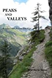 img - for Peaks and Valleys: A Solo Hike Across the Alps book / textbook / text book