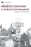 Image of School(s) for Conversion: 12 Marks of a New Monasticism (New Monastic Library: Resources for Radical Discipleship)