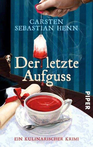 Buchseite und Rezensionen zu 'Der letzte Aufguss: Ein kulinarischer Krimi (Professor-Bietigheim-Krimis, Band 2)' von Carsten Sebastian Henn