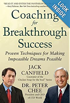 Coaching For Breakthrough Success: Proven Techniques For Making Impossible Dreams Possible (All That Matters)