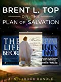 img - for Brent L. Top on the Plan of Salvation: 3-in-1-eBook Bundle book / textbook / text book