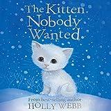 The Kitten Nobody Wanted (Unabridged)