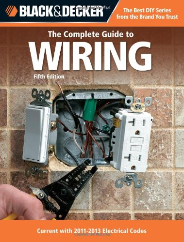 Black & Decker The Complete Guide to Wiring, 5th Edition, with DVD: Current with 2011 Electrical Codes - Creative Publishing international - 1589236017 - ISBN:1589236017