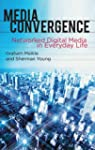 Media Convergence: Networked Digital...