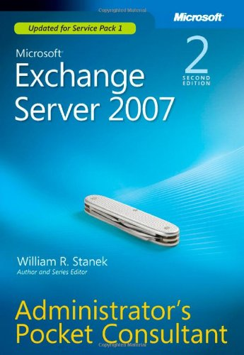 Microsoft Exchange Server 2007 Administrator's Pocket Consultant Second Edition