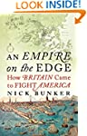 An Empire On The Edge: How Britain Ca...
