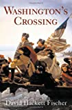 David Hackett Fischer Washington's Crossing (Pivotal Moments in American History)