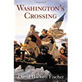Washington's Crossing (Pivotal Moments in American History) ~ David Hackett Fischer