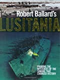 img - for Robert Ballard's Lusitania book / textbook / text book