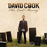 This Loud Morning David Cook