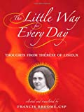 The Little Way for Every Day: Thoughts from Therese of Lisieux (0809143747) by St. Therese of Lisieux