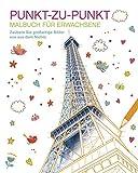 Malbuch für Erwachsene: Punkt-zu-Punkt: Zaubern Sie großartige Bilder wie aus dem Nichts