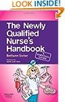 The Newly Qualified Nurse's Handbook:...
