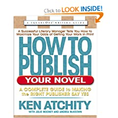 How to Publish Your Novel: A Complete Guide to Making the Right Publisher Say Yes (Squareone Writer's Guide)