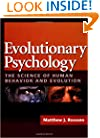 Evolutionary Psychology: The Science of Human Behavior and Evolution