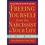 Freeing Yourself from the Narcissist in Your Lifeby Linda Martinez-Lewi