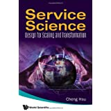 Service Science: Design for Scaling and Transformation ~ Cheng Hsu