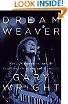 Dream Weaver: A Memoir; Music, Medita...