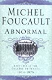 Abnormal: Lectures at the Collège de France, 1974-1975 (0312203349) by Foucault, Michel