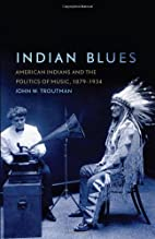 Indian Blues: American Indians and the…