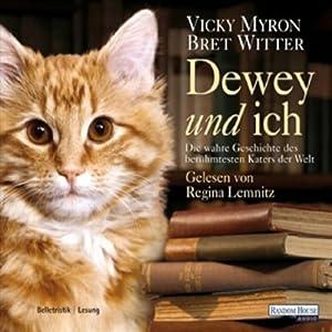 Dewey und ich. Die wahre Geschichte des berühmtesten Katers der Welt Hörbuch