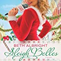 Sleigh Belles (       UNABRIDGED) by Beth Albright Narrated by Allison McLemore