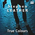 True Colours: Dan Shepherd, Book 10 (       UNABRIDGED) by Stephen Leather Narrated by Paul Thornley