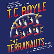 The Terranauts: A Novel Audiobook by T. C. Boyle Narrated by Lynde Houck, Joy Osmanski, Charlie Thurston