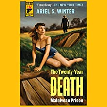 The Twenty-Year Death: Malniveau Prison (       UNABRIDGED) by Ariel S. Winter Narrated by Graham Halstead