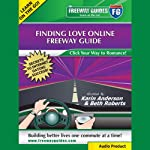 Finding Love Online: Click Your Way to Romance! | Beth Roberts,Karin Anderson