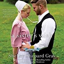 A Sister's Wish: The Charmed Amish Life, Book Three Audiobook by Shelley Shepard Gray Narrated by Heather Henderson