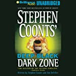 Dark Zone: Deep Black, Book 3 (       UNABRIDGED) by Stephen Coonts, Jim DeFelice Narrated by J. Charles