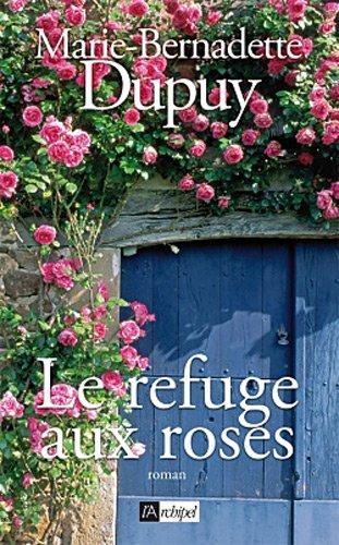 Le refuge aux roses de Marie Bernadette Dupuy 51s+Nxd1fiL