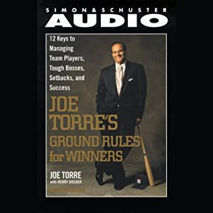 Joe Torre's Ground Rules: Twelve Keys to Managing Team Players, Tough Bosses, Setbacks, and Success | [Joe Torre]